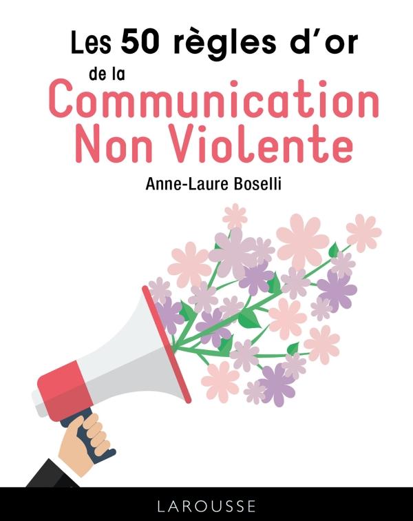 les 50 regles d or de la communication non violente